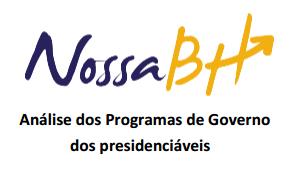 Movimento Nossa BH Análise dos Programas de Governo dos Presidenciáveis