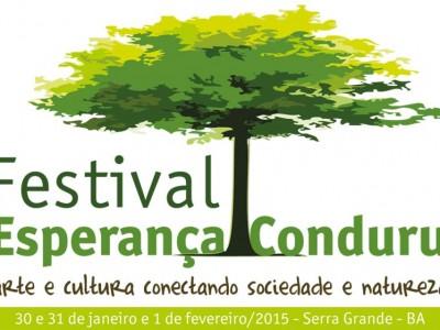 Festival Esperança Conduru 2015: arte e cultura conectando sociedade e natureza. 30 e 31 de Janeiro e 1 de Fevereiro de 2015 em Serra Grande, Bahia.